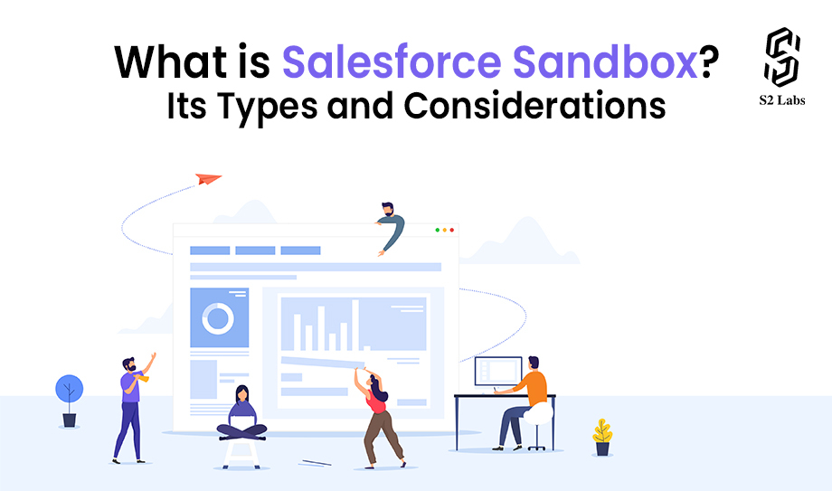 What is Salesforce Sandbox? Its Types and Considerations