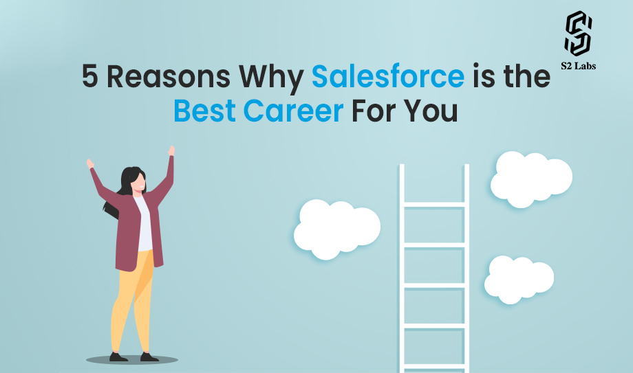 5 Reasons Why Salesforce is the Best Career For You