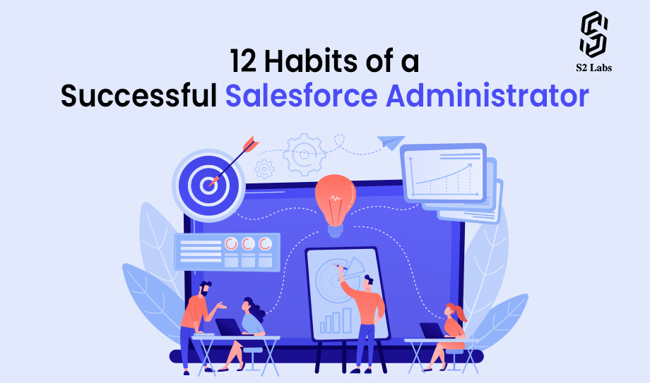 12 Habits of a Successful Salesforce Administrator